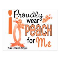 I Wear Peach For Me 27 Uterine Cancer Postcard