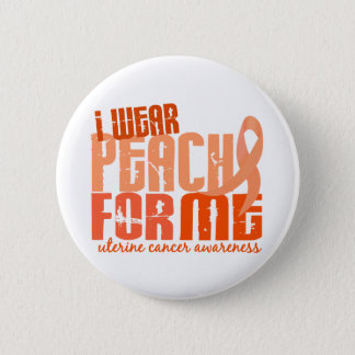 I Wear Peach For Me 6.4 Uterine Cancer Pinback Button