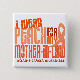I Wear Peach For Mother-In-Law 6.4 Uterine Cancer Pinback Button