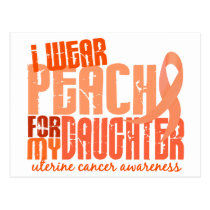 I Wear Peach For My Daughter 6.4 Uterine Cancer Postcard
