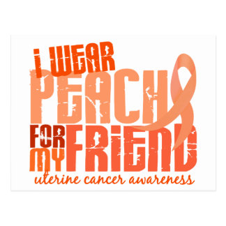 I Wear Peach For My Friend 6.4 Uterine Cancer Postcard