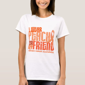 I Wear Peach For My Friend 6.4 Uterine Cancer T-Shirt