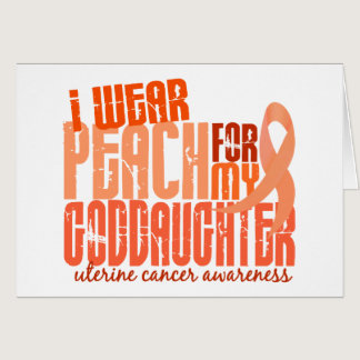 I Wear Peach For My Goddaughter 6.4 Uterine Cancer Card