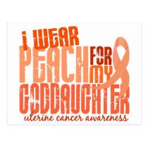 I Wear Peach For My Goddaughter 6.4 Uterine Cancer Postcard