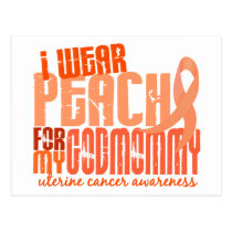 I Wear Peach For My Godmommy 6.4 Uterine Cancer Postcard