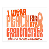 I Wear Peach For My Grandmother 6.4 Uterine Cancer Postcard