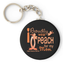 I Wear Peach For My Mom 27 Uterine Cancer Keychain