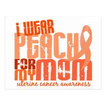 I Wear Peach For My Mom 6.4 Uterine Cancer Postcard