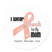 I Wear Peach For My Mom - Uterine Cancer Classic Round Sticker