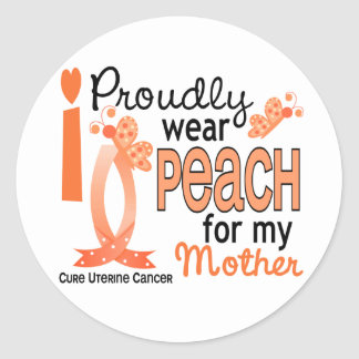 I Wear Peach For My Mother 27 Uterine Cancer Classic Round Sticker