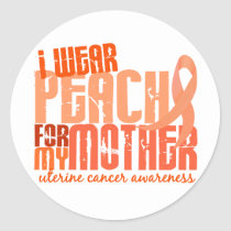 I Wear Peach For My Mother 6.4 Uterine Cancer Classic Round Sticker