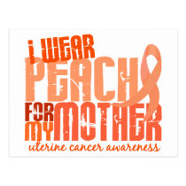 I Wear Peach For My Mother 6.4 Uterine Cancer Postcard
