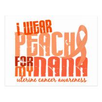 I Wear Peach For My Nana 6.4 Uterine Cancer Postcard
