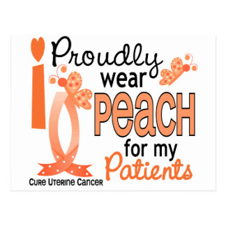 I Wear Peach For My Patients 27 Uterine Cancer Postcard