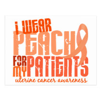 I Wear Peach For My Patients 6.4 Uterine Cancer Postcard