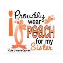 I Wear Peach For My Sister 27 Uterine Cancer Postcard