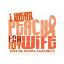 I Wear Peach For My Wife 6.4 Uterine Cancer Postcard