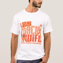 I Wear Peach For My Wife 6.4 Uterine Cancer T-Shirt