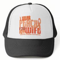 I Wear Peach For My Wife 6.4 Uterine Cancer Trucker Hat