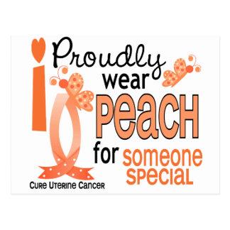 I Wear Peach For Someone Special 27 Uterine Cancer Postcard