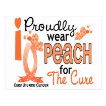 I Wear Peach For The Cure 27 Uterine Cancer Postcard