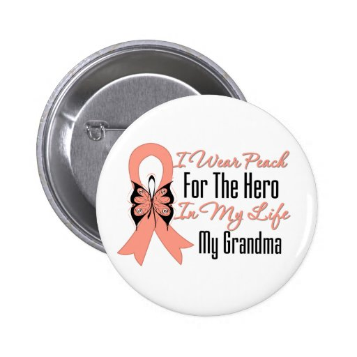 I Wear Peach For The Hero in My Life...My Grandma Button