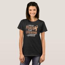 I Wear Peach For Uterine Cancer Awareness T-Shirt