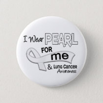 I Wear Pearl For Me 42 Lung Cancer Button