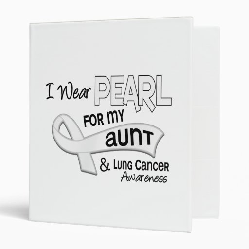 I Wear Pearl For My Aunt 42 Lung Cancer Binders