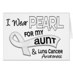 I Wear Pearl For My Aunt 42 Lung Cancer Greeting Cards