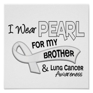 I Wear Pearl For My Brother 42 Lung Cancer Print
