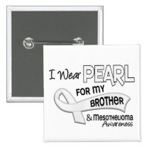 I Wear Pearl For My Brother 42 Mesothelioma Pinback Button