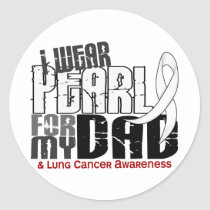 I Wear Pearl For My Dad 6 Lung Cancer Classic Round Sticker