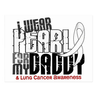 I Wear Pearl For My Daddy 6 Lung Cancer Postcard