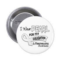 I Wear Pearl For My Daughter 42 Mesothelioma Pinback Button