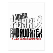 I Wear Pearl For My Daughter 6 Lung Cancer Postcard