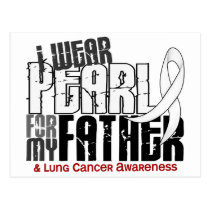 I Wear Pearl For My Father 6 Lung Cancer Postcard
