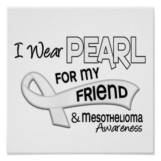 I Wear Pearl For My Friend 42 Mesothelioma Poster