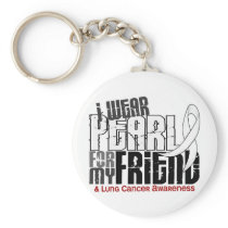 I Wear Pearl For My Friend 6 Lung Cancer Keychain