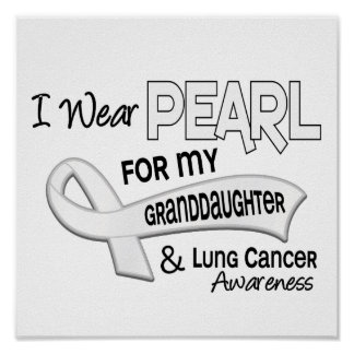 I Wear Pearl For My Granddaughter 42 Lung Cancer Posters