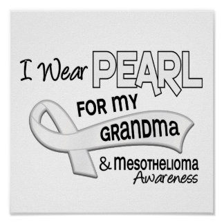 I Wear Pearl For My Grandma 42 Mesothelioma Poster