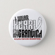 I Wear Pearl For My Grandma 6 Lung Cancer Button