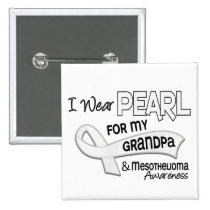 I Wear Pearl For My Grandpa 42 Mesothelioma Pinback Button