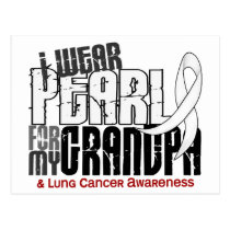 I Wear Pearl For My Grandpa 6 Lung Cancer Postcard