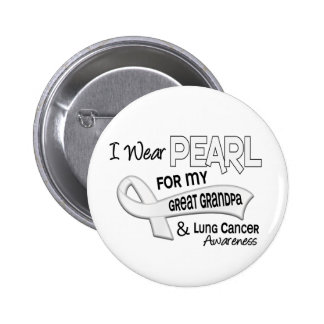 I Wear Pearl For My Great Grandpa 42 Lung Cancer Buttons