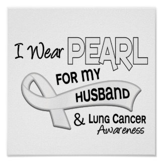 I Wear Pearl For My Husband 42 Lung Cancer Poster