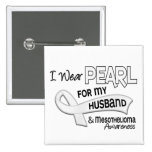 I Wear Pearl For My Husband 42 Mesothelioma Pin