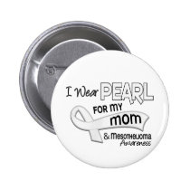 I Wear Pearl For My Mom 42 Mesothelioma Pinback Button