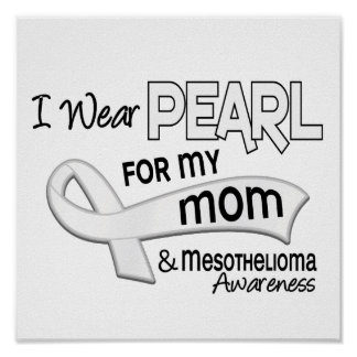 I Wear Pearl For My Mom 42 Mesothelioma Print