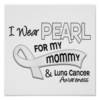 I Wear Pearl For My Mommy 42 Lung Cancer Print